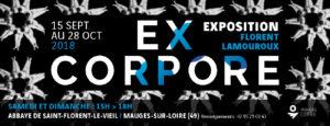ExCorpore Exposition Florent Lamouroux Abbaye de Saint-Florent-le-Vieil